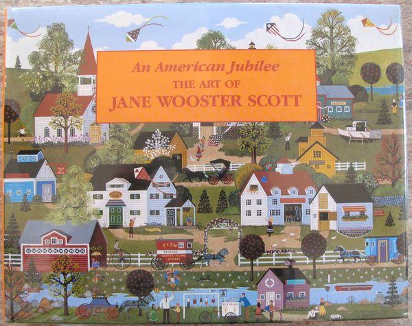 Jane Wooster Scott AN AMERICAN JUBILEE The Art of JANE WOOSTER SCOTT BOOK
